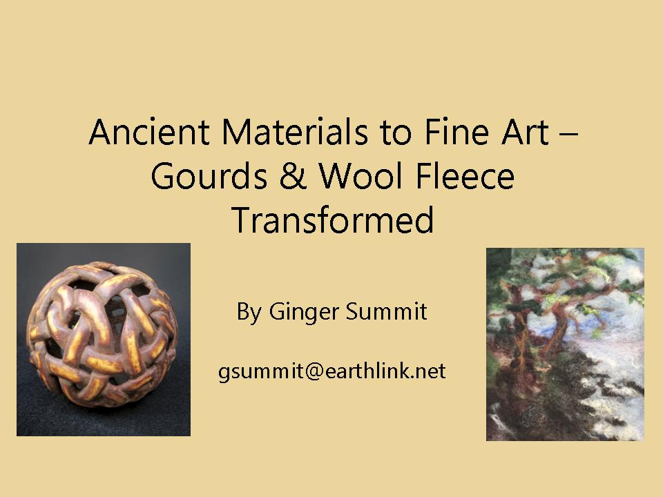 Ancient Materials to Fine Art Goruds and Wool Fleece Transformed - by Ginger Summit